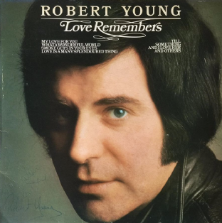 Robert Young - Love Remembers (LP) (Signed) (EX/G+)